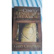 Los 5 Lenguajes Del Amor (edicion Para Hombres) Gary Chapman