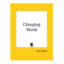 Changing World, Annie Wood Besant