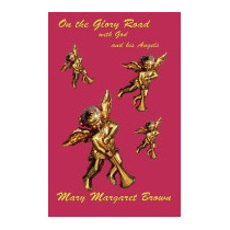 On The Glory Road With God And His, Mary Margaret Brown