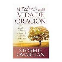 Poder De Una Vida De Oracion: Descubre La, Stormie Omartian