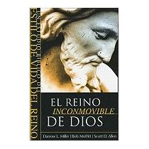Reino Inconmovible De Dios: Un Estudio, Darrow L Miller