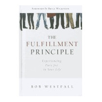 Fulfillment Principle: Experiencing A Life Of, Bob Westfall