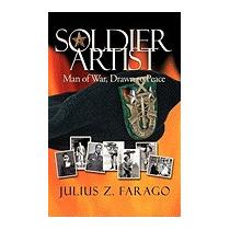 Soldier-artist: Man Of War, Drawn To Peace, Julius Z Farago