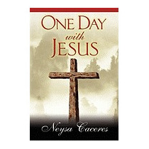 One Day With Jesus, Neysa Caceres