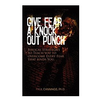 Give Fear A Knock Out Punch, Paul Cannings