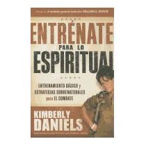 Entrenate Para Lo Espiritual, Kimberly Daniels