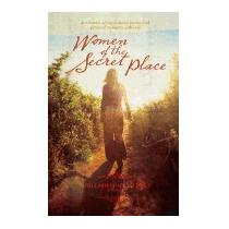 Women Of The Secret Place: A, Ruth Carmichael Ellinger