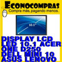 Display Lcd Led 10.1 Acer One D250 Dell Mini 10 100% Nueva!!