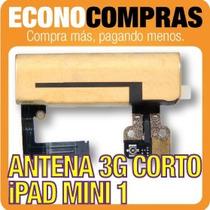 Cable Corto De Antena 3g Para Ipad Mini 1 100% Nuevo!!!!!!!!