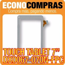 Touch Tablet China 7 Universal Dx0067-070n-fpc 100% Nueva!!!
