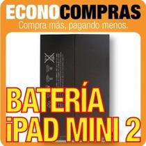 Batería Para Ipad Mini 2 Apple 100% Nueva !!!!!!!!!!!!!!!!!!