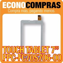 Touch Tablet China 7 Universal Fpc-fc70s706-00 100% Nueva!!!