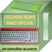 Teclado Laptop Sony Vaio Vpc Eb P/n 148793151 Español Blanco