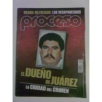 Revista Proceso. El Dueño De Juárez. Idd