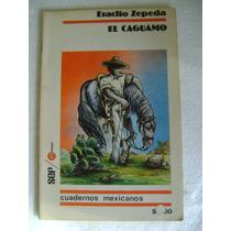 Cuadernos Mexicanos El Caguamo. Eraclio Zepeda $69