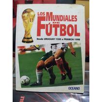 Libro Mundiales De Futbol De 1930-1998, Edit. Oceano, Mexico