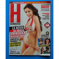 Revista H Para Hombres Larissa Riquelme C/poster Como Nueva