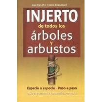 Injerto De Todos Los Arboles Y Arbustos - Libro