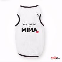 Tank Top, Mi Mamá Me Mima, Talla L, Xl, Funky Perro.