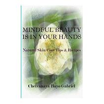 Mindful Beauty Is In Your Hands:, Chelvanaya Bayo Gabriel