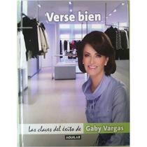 Libro Verse Bien De Gaby Vargas