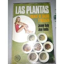Las Plantas, Fuentes De Salud Y Belleza, Jeanne Audy