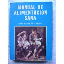 Manual De Alimentación Sana - Rafael Lezaeta Pérez
