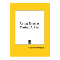 Using Enemas During A Fast, Hereward Carrington