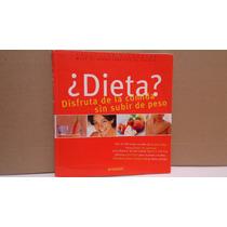 Dieta?, Disfruta De La Comida Sin Subir De Peso, Everst