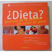 ¿ Dieta? Disfruta De La Comida Sin Subir De Peso - Anne L.