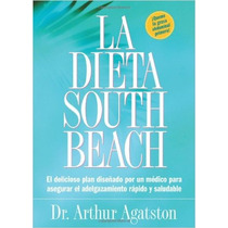 La Dieta South Beach:plan De Adelgazamiento Rapido *cj