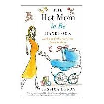 Hot Mom To Be Handbook, Jessica Denay
