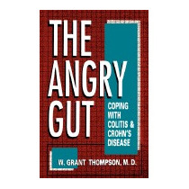 Angry Gut: Coping With Colitis And Crohns, W Grant Thompson