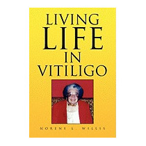 Living Life In Vitiligo, Norene L Willis