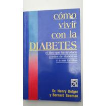 Cómo Vivir Con La Diabetes, Henry Dolger, Edit Diana.