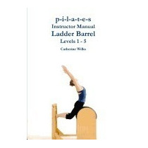 P-i-l-a-t-e-s Instructor Manual Ladder, Catherine Wilks