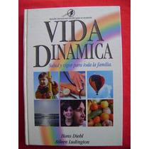 Vida Dinámica. Salud Y Vigor Para Toda La Familia - H. Diehl