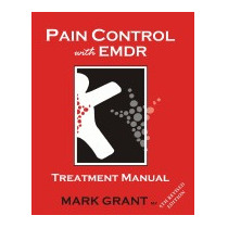 Pain Control With Emdr: Treatment Manual, Mark Grant