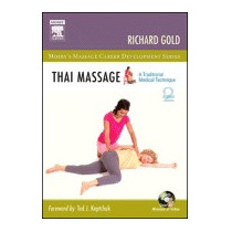 Thai Massage: A Traditional Medical Technique, Richard Gold
