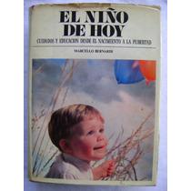 El Niño De Hoy. Cuidados Y Educación Desde El Nacimiento...