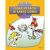 Ligar Es Fácil Si Sabes Cómo Pdf +pack Seduccion Mario Luna