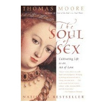 Libro Soul Of Sex:cultivating Life As An Act Of,thomas Moore