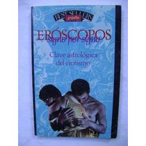 Eróscopos. Clave Astrológica Del Erotismo - Piero Lorenzoni