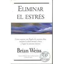 Eliminar El Estrés Brian Weiss Pasta Dura