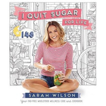 I Quit Sugar For Life : Your Fad-free Wholefood Wellness Cod