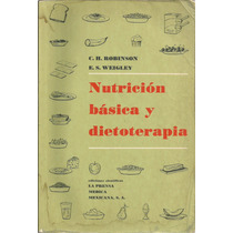 Nutrición Básica Y Dietoterapia. C. H. Robinson.