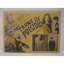 Pedro Armendariz, Carne De Presidio , Cartel (lobby Card)