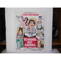 Luis De Alba, Ni Modo Asi Somos, Cartel De Cine