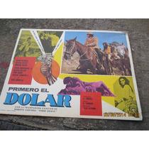 Antiguo Lobby Card Primero El Dolar Cartel De Cine!