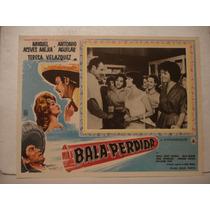 Antonio Aguilar , Bala Perdida , Cartel De Cine